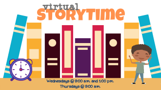 Virtual StoryTime Wednesday 9 a.m. and 1 p.m., Thursdays 9 a.m.