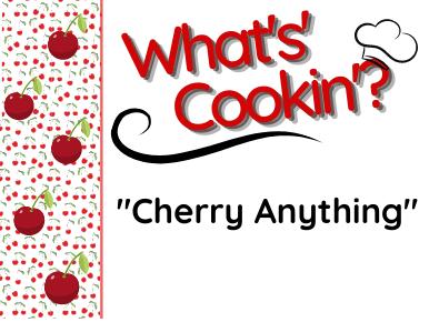 What's Cookin': Cherries
