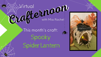 Virtual Crafternoon with Miss Rachel Spooky Spider Lantern October